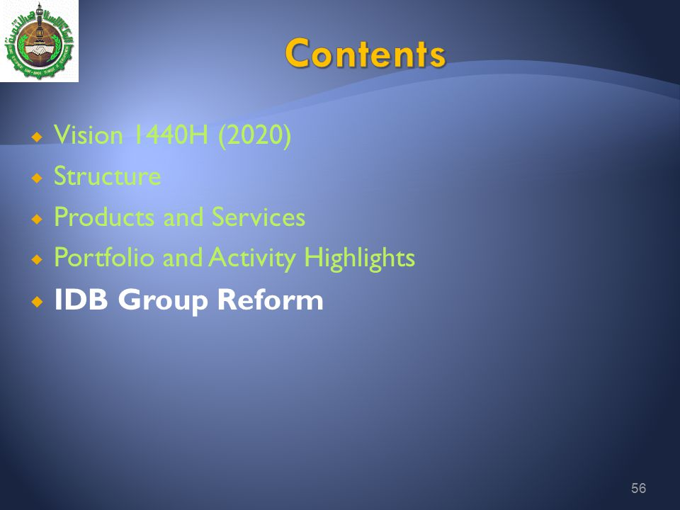  Vision 1440H (2020)  Structure  Products and Services  Portfolio and Activity Highlights  IDB Group Reform 56
