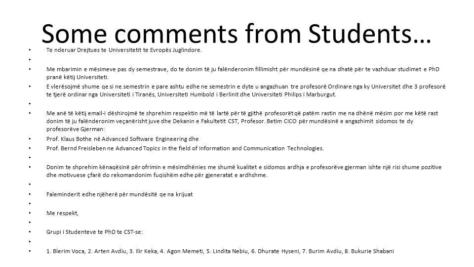 Some comments from Students… Te nderuar Drejtues te Universitetit te Evropës Juglindore.