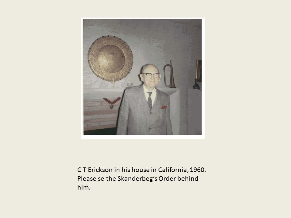 C T Erickson in his house in California, 1960. Please se the Skanderbeg's Order behind him.