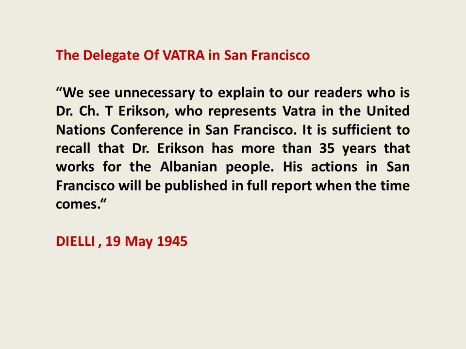 The Delegate Of VATRA in San Francisco We see unnecessary to explain to our readers who is Dr.