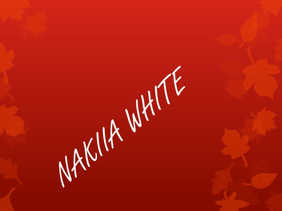 NAKIIA WHITE