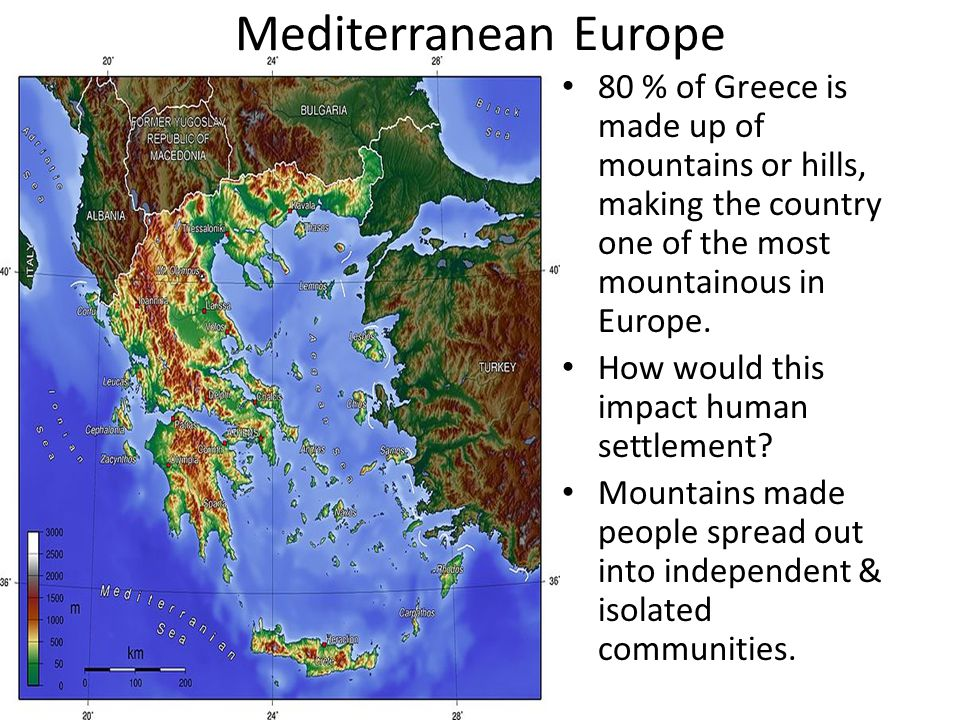 Mediterranean Europe 80 % of Greece is made up of mountains or hills, making the country one of the most mountainous in Europe. How would this impact