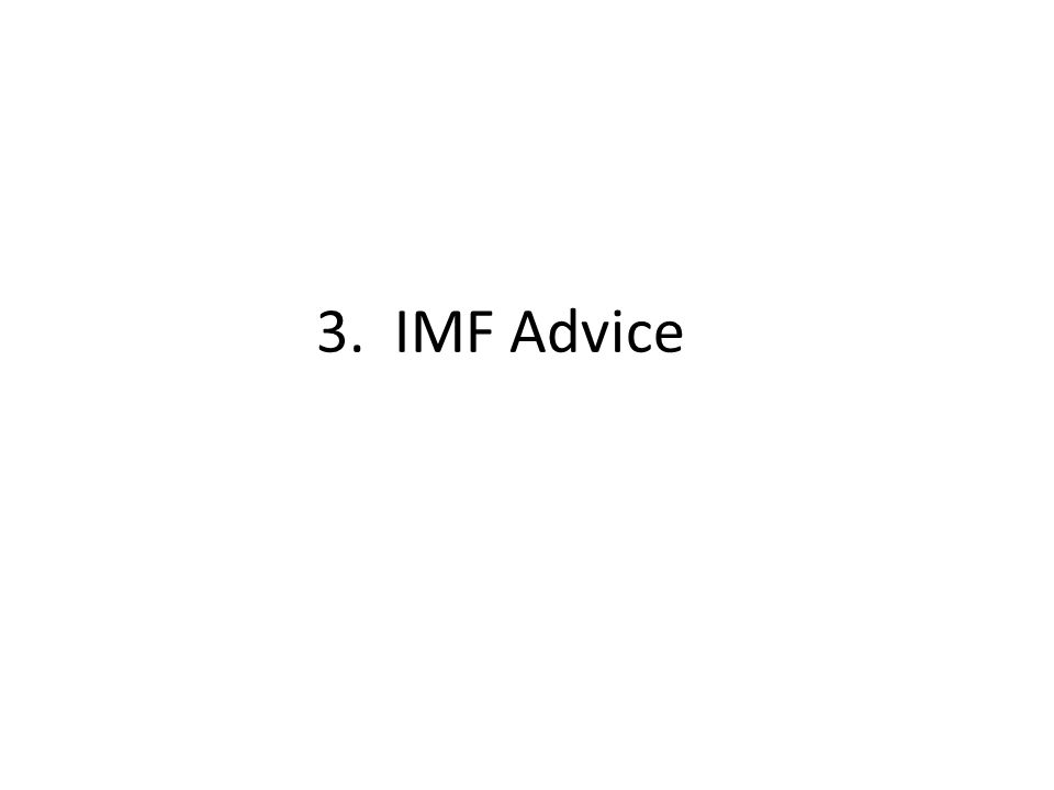 3. IMF Advice