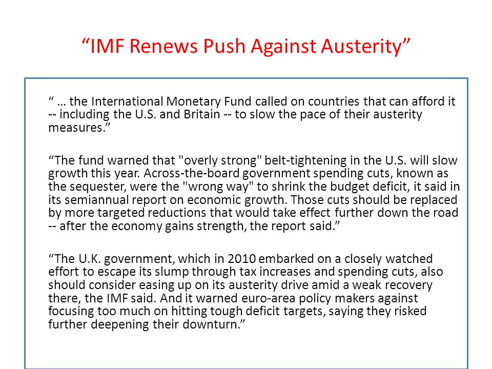 IMF Renews Push Against Austerity … the International Monetary Fund called on countries that can afford it -- including the U.S.