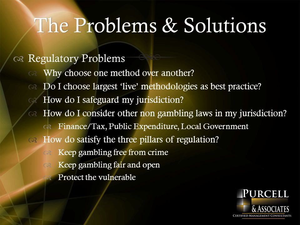 The Problems & SolutionsThe Problems & Solutions  Regulatory Problems  Why choose one method over another.