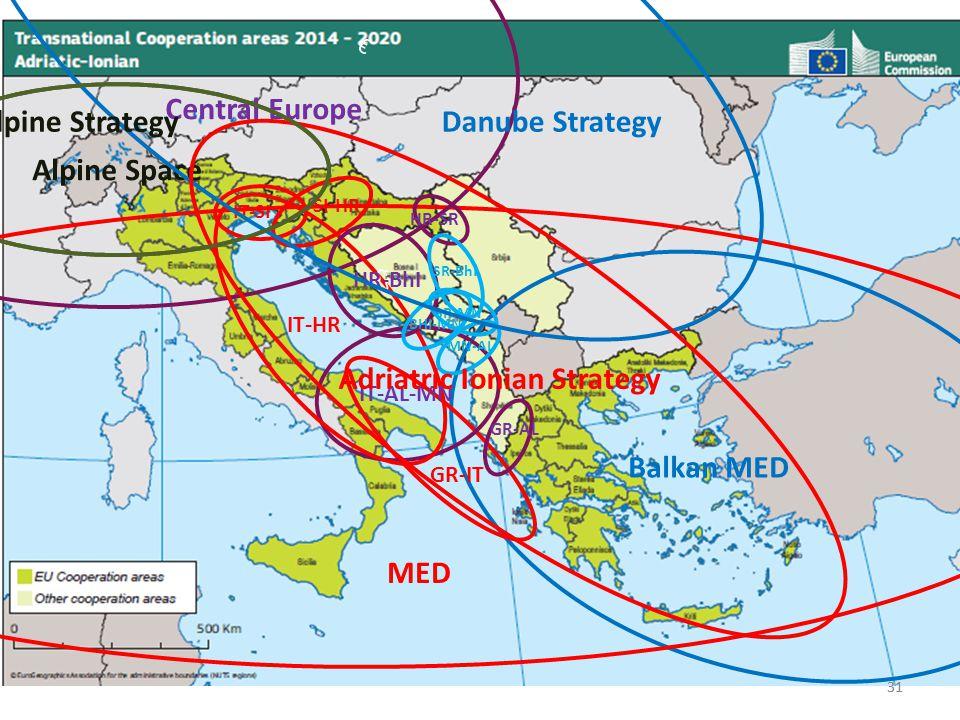 31 MED Alpine Space Central Europe Balkan MED $$ IT-HR GR-IT IT-SI SI-HR IT-AL-MN HR-BhI HR-SR GR-AL MN-AL BHI-MNI SR-MN SR-Bh I € Adriatric Ionian St