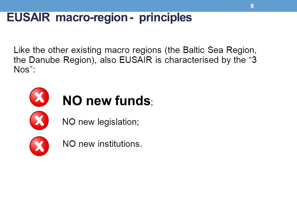 EUSAIR macro-region - principles Like the other existing macro regions (the Baltic Sea Region, the Danube Region), also EUSAIR is characterised by the