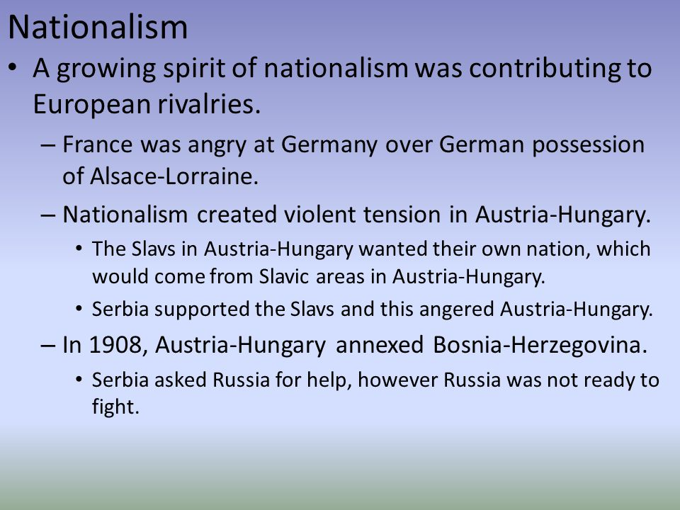 Nationalism A growing spirit of nationalism was contributing to European rivalries.