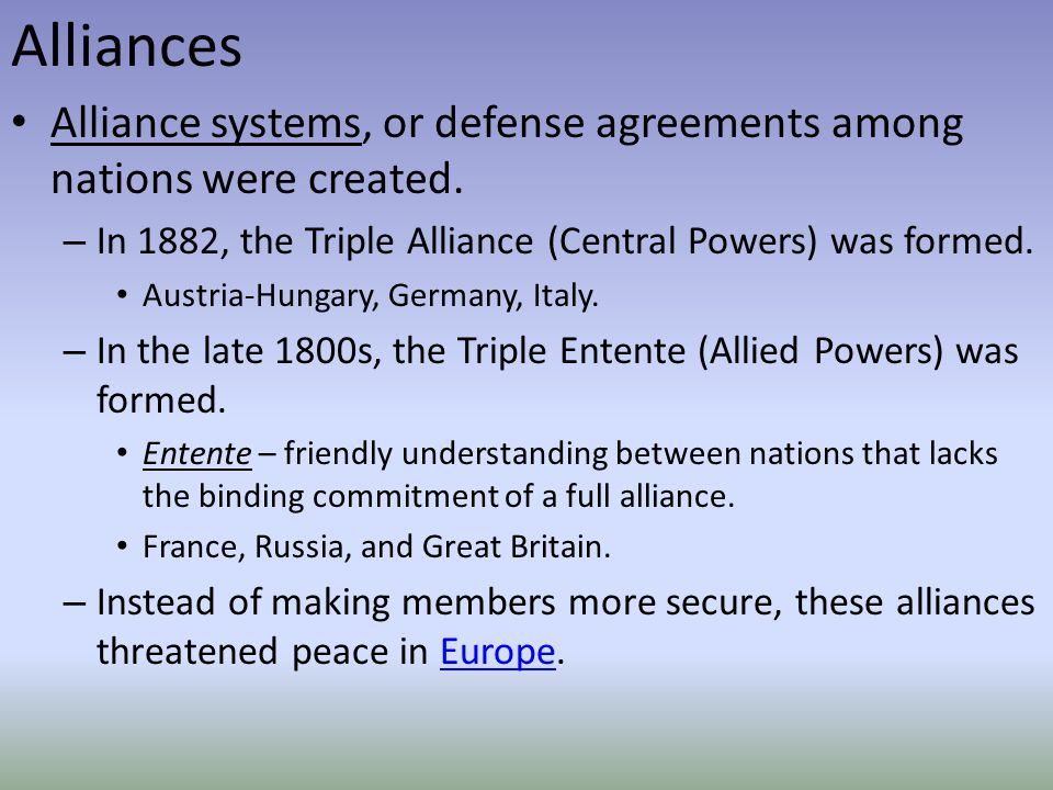 Alliances Alliance systems, or defense agreements among nations were created.