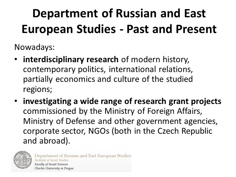 Department of Russian and East European Studies - Past and Present Our graduates are particularly strong in critical assessment of the developments in the studied territories relying on deep background knowledge and analytical skills.