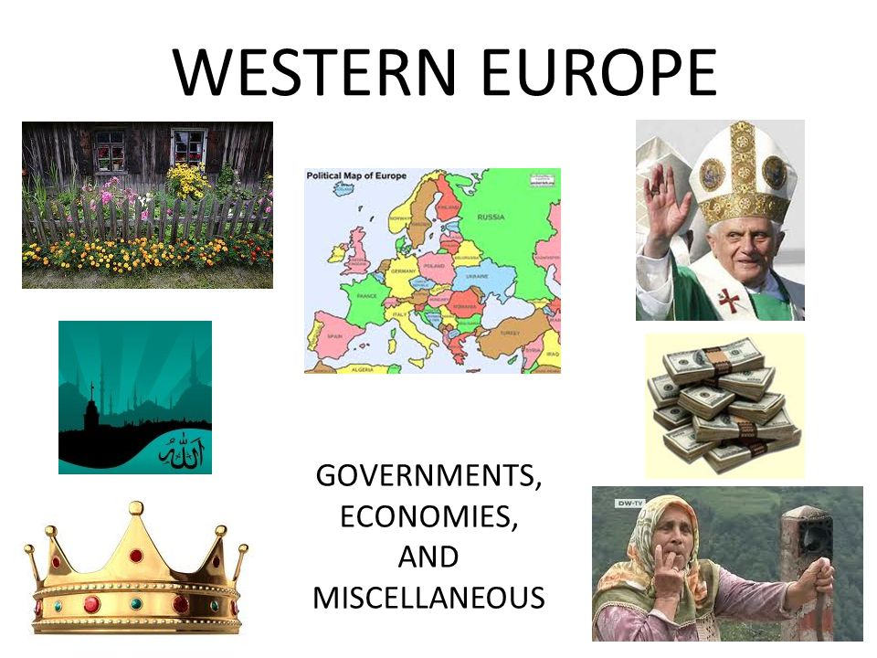 WESTERN EUROPE GOVERNMENTS, ECONOMIES, AND MISCELLANEOUS