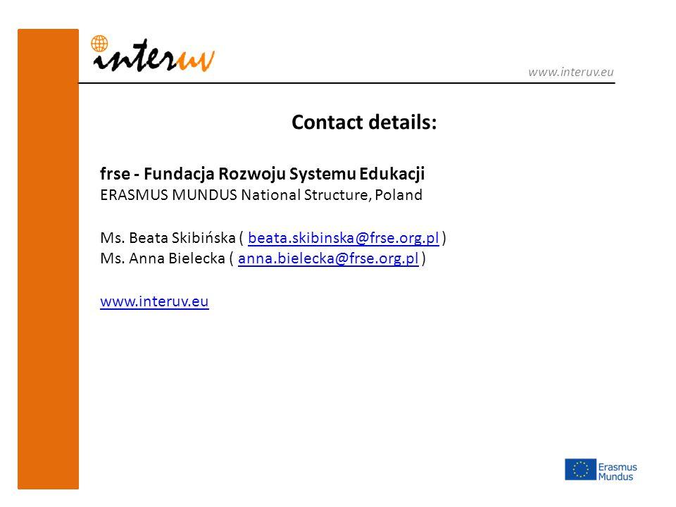 Contact details: frse - Fundacja Rozwoju Systemu Edukacji ERASMUS MUNDUS National Structure, Poland Ms.