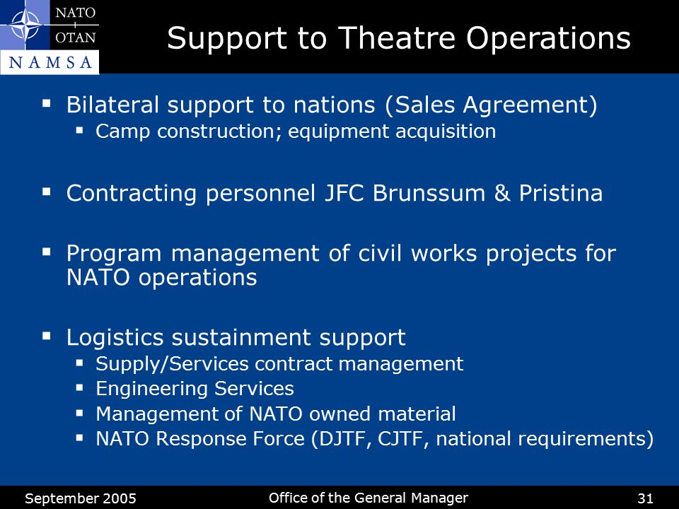 September 2005 Office of the General Manager 31  Bilateral support to nations (Sales Agreement)  Camp construction; equipment acquisition  Contract