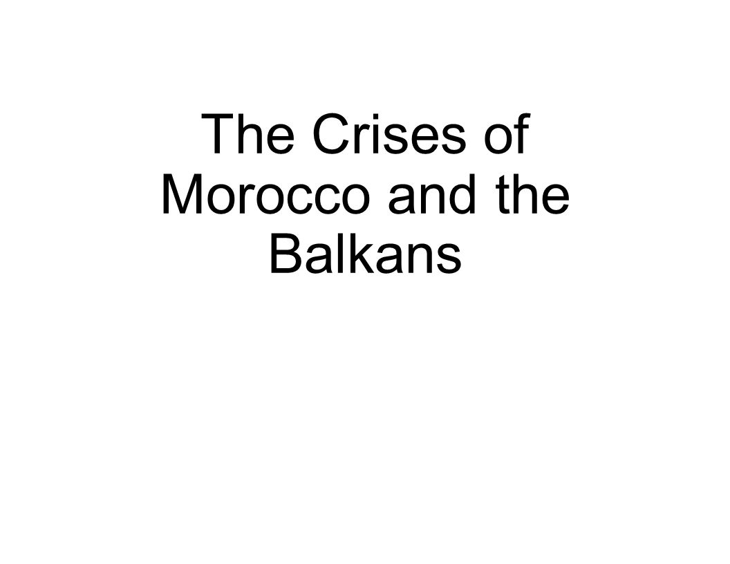 The Crises of Morocco and the Balkans