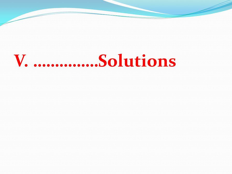 V. ……………Solutions