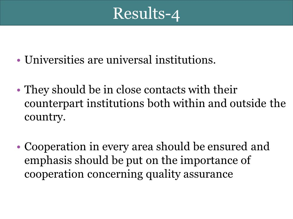 Results-4 Universities are universal institutions.