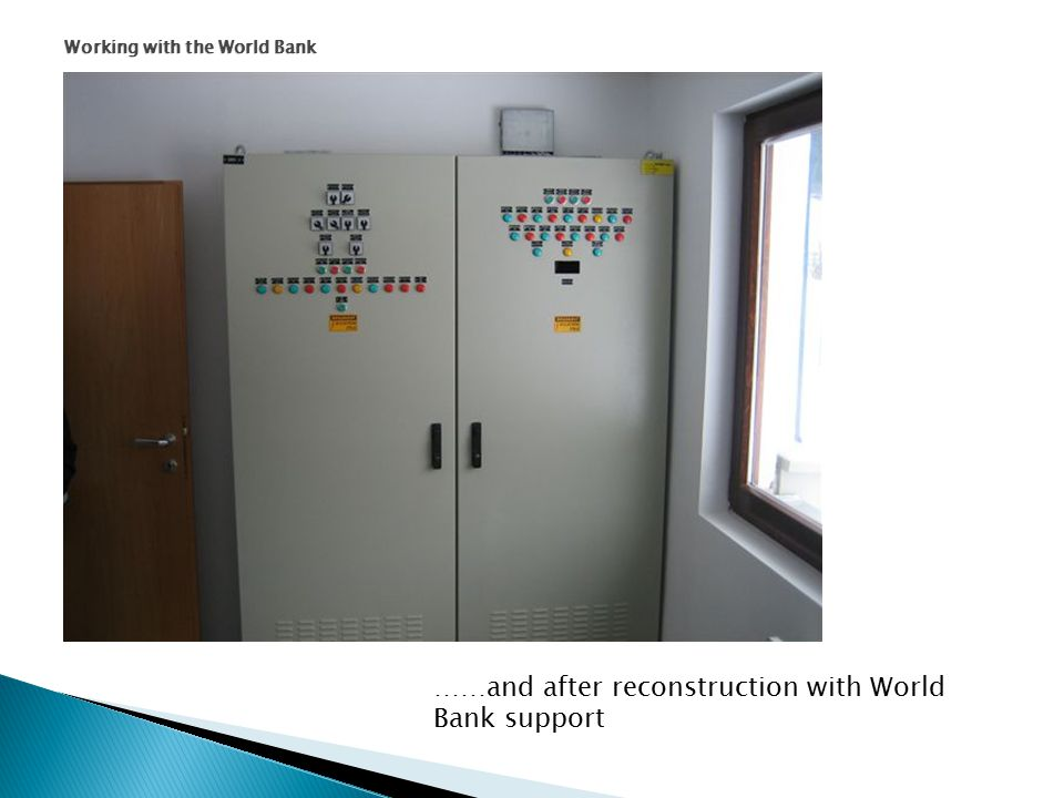 Working with the World Bank ……and after reconstruction with World Bank support
