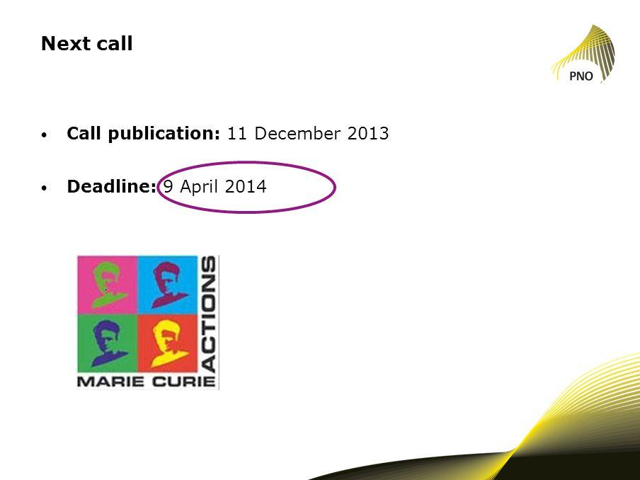 Next call Call publication: 11 December 2013 Deadline: 9 April 2014