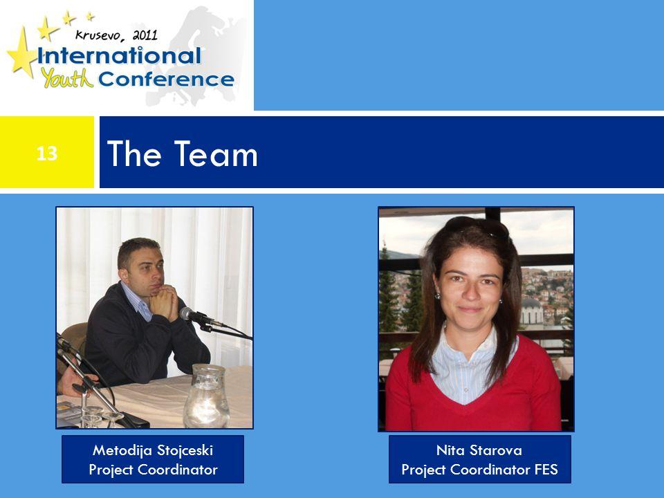 The Team Metodija Stojceski Project Coordinator Nita Starova Project Coordinator FES 13