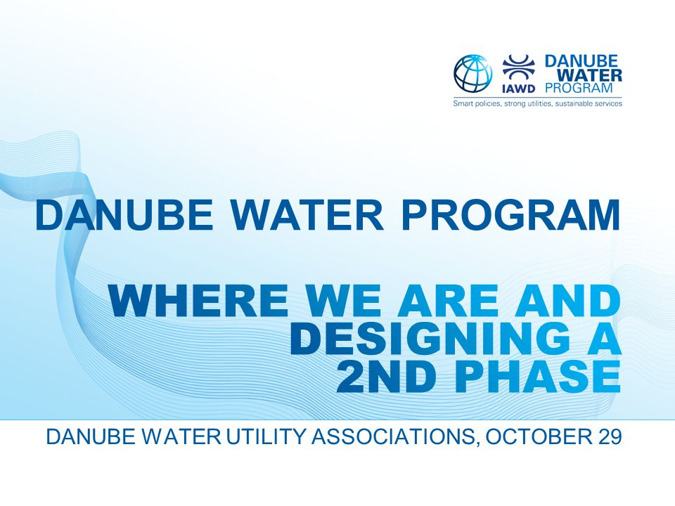 DANUBE WATER UTILITY ASSOCIATIONS, OCTOBER 29 DANUBE WATER PROGRAM