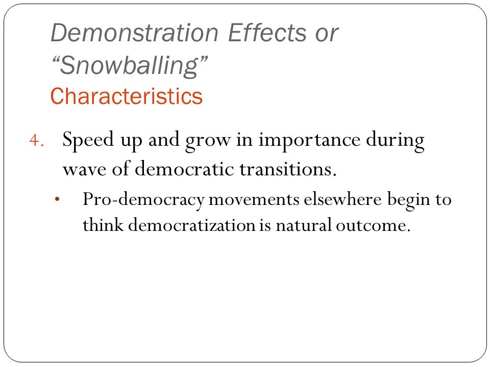 4. Speed up and grow in importance during wave of democratic transitions.
