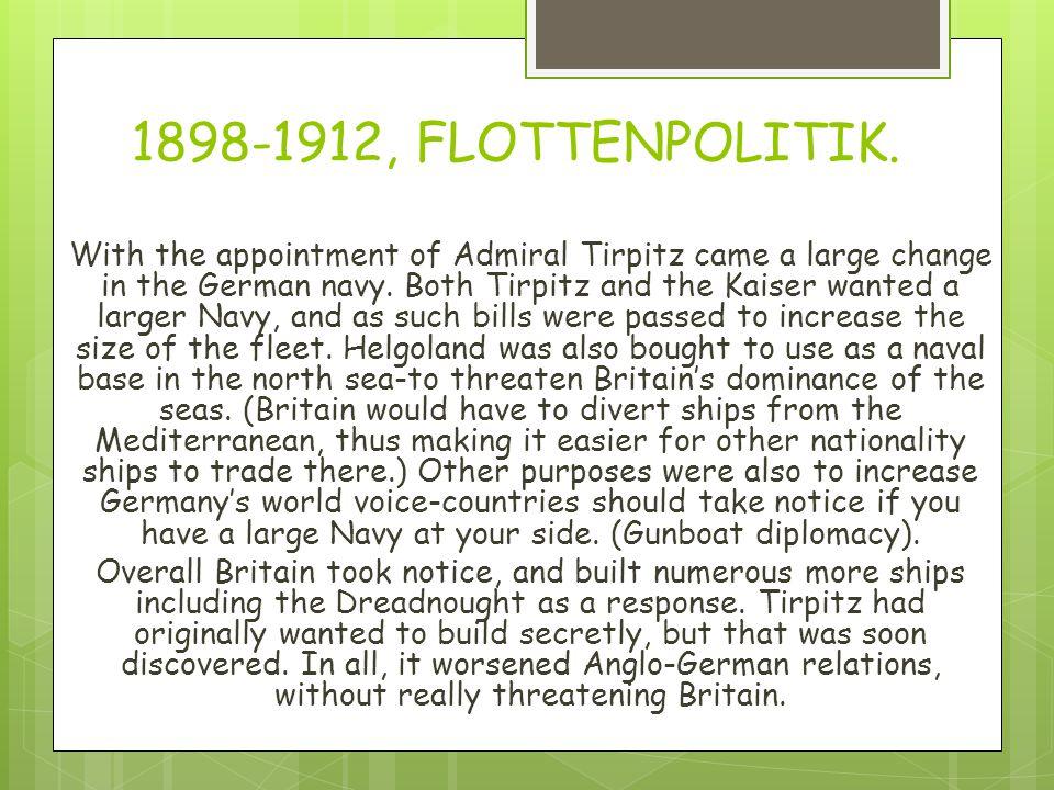 1898-1912, FLOTTENPOLITIK.
