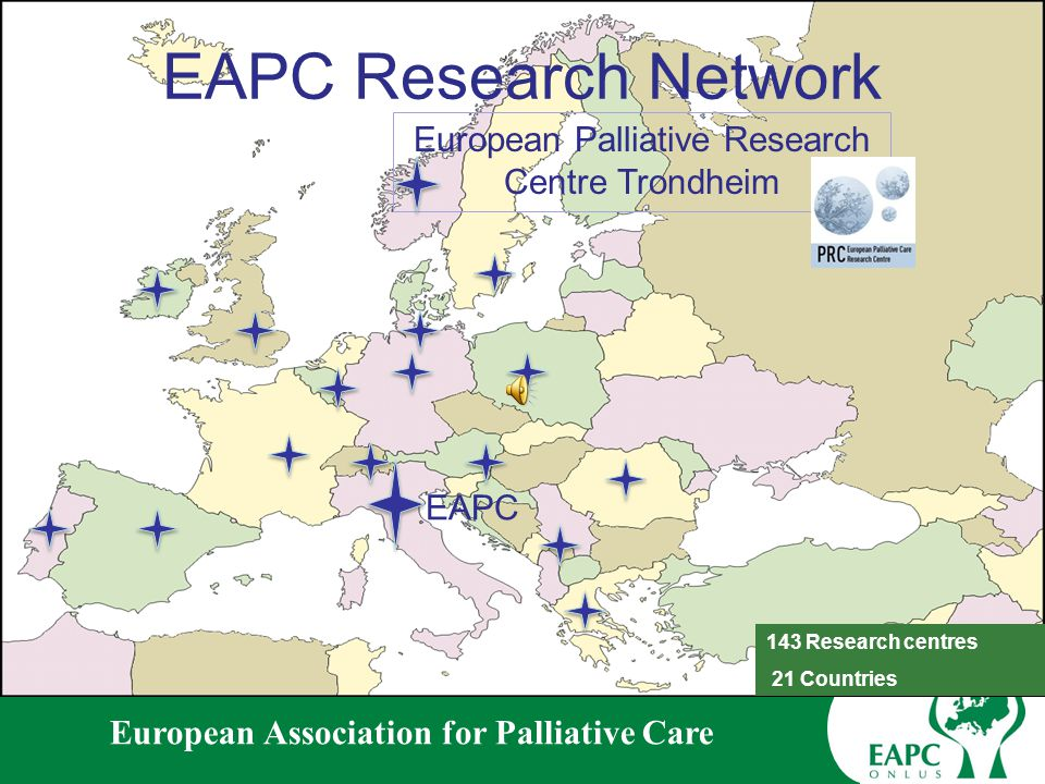 European Association for Palliative Care The EAPC Research Network In 2007 Stein Kaasa, of the University of Trondheim, took over the chair and coordination of the Research Network and created the European Palliative Care Research Centre based in Trondheim.