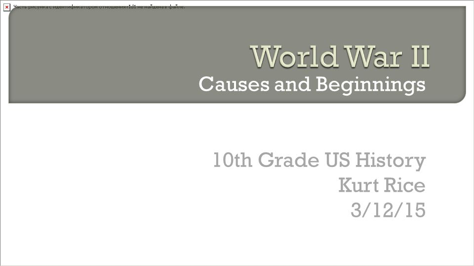 Causes and Beginnings 10th Grade US History Kurt Rice 3/12/15