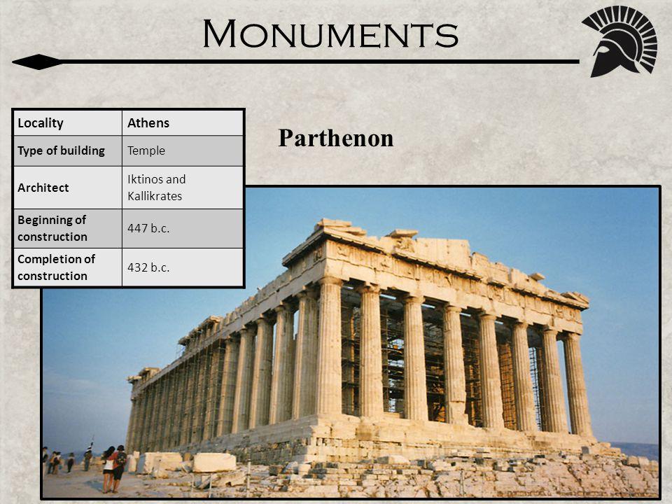 Monuments Erechtheion LocalityAthenian Acropolis Type of buildingTemple ArchitectMnesikles Beginning of construction 421 b.c.