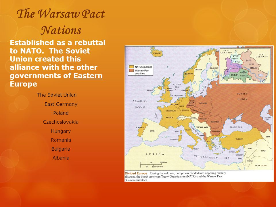 The Warsaw Pact Nations Established as a rebuttal to NATO. The Soviet Union created this alliance with the other governments of Eastern Europe The Sov