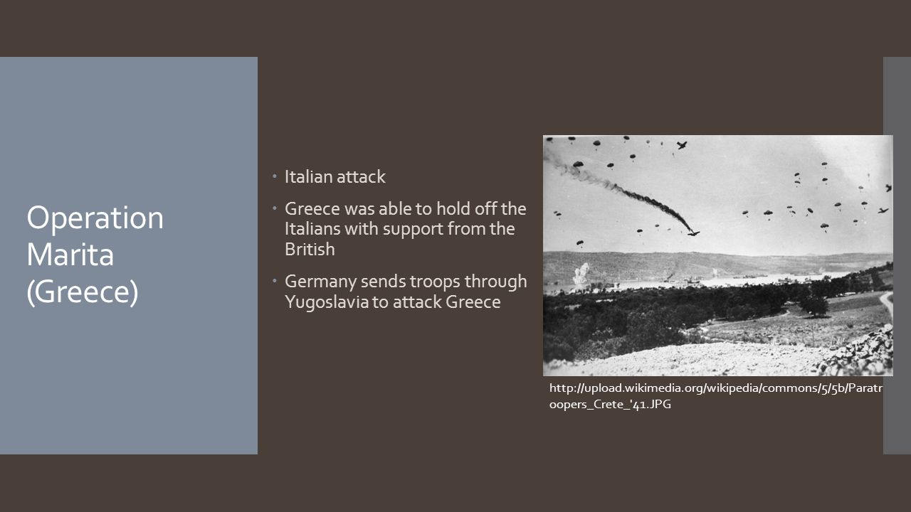 Operation 25 (Yugoslavia)  Air attack  Joint attacks  Italians attacked towards Ljubljana  Little resistance against Hungary  Yugoslavian counter  Ends with Armistice POW guarded by soldiers http://upload.wikimedia.org/wikipedia/commons/3/31/Bundesarchiv_Bild_101I- 161-0256- 10%2C_Balkan%2C_Sp%C3%A4hpanzer%2C_bulgarische_Soldaten.jpg