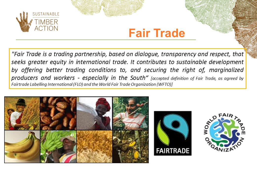 Fair Trade Fair Trade is a trading partnership, based on dialogue, transparency and respect, that seeks greater equity in international trade.