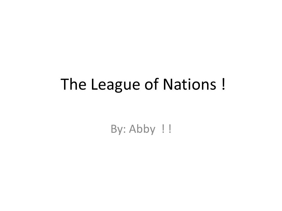 What is the league of nations !.