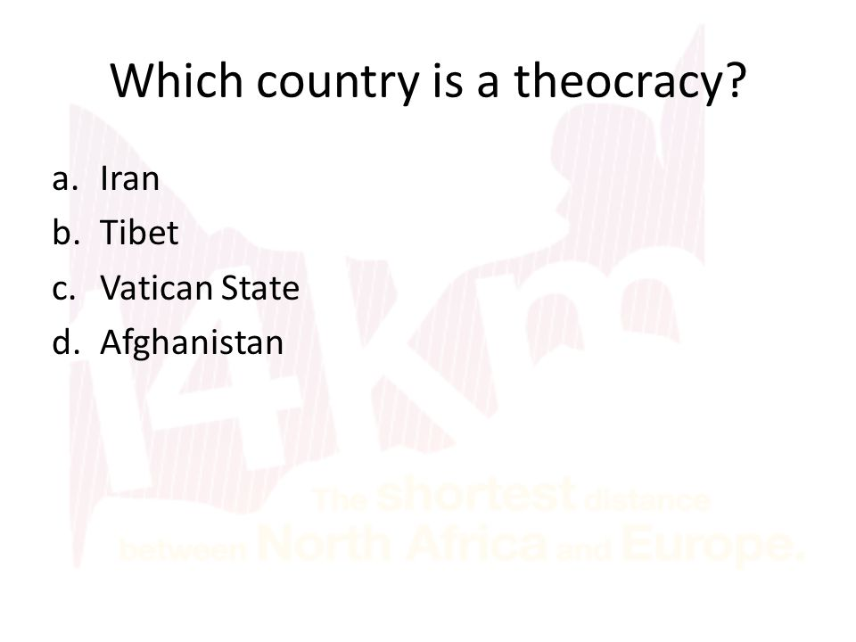 a.Iran b.Tibet c.Vatican State d.Afghanistan Which country is a theocracy?