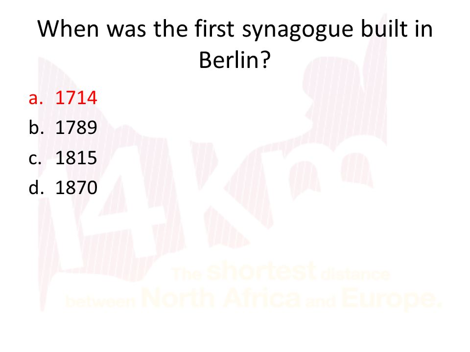When was the first synagogue built in Berlin? a.1714 b.1789 c.1815 d.1870