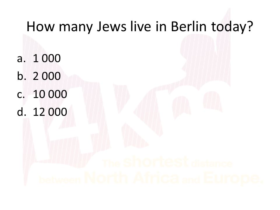 How many Jews live in Berlin today a.1 000 b.2 000 c.10 000 d.12 000