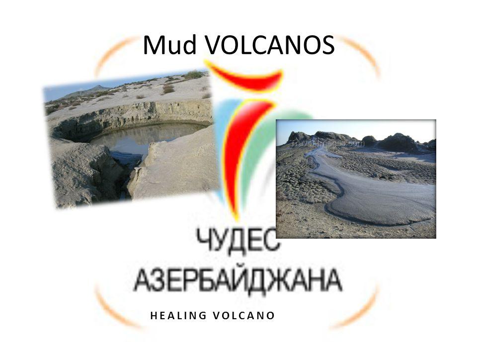 Mud VOLCANOS HEALING VOLCANO