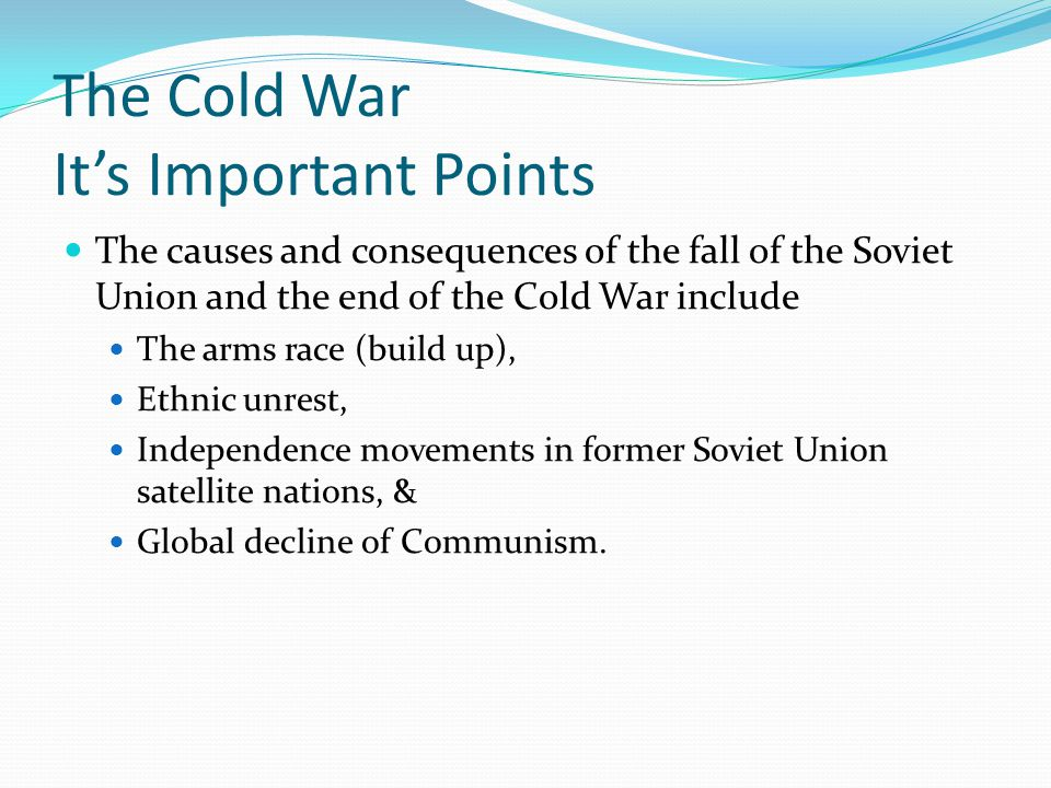 The Cold War – Summary of What it Was The tense face-off between the United States and the Soviet Union (and their respective allies) was known as the Cold War.