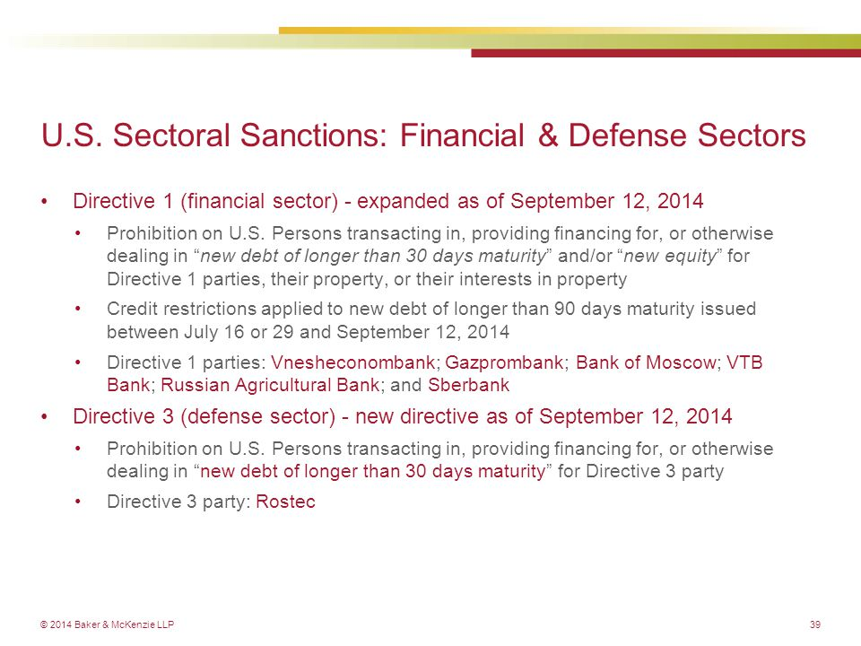 © 2014 Baker & McKenzie LLP39 Directive 1 (financial sector) - expanded as of September 12, 2014 Prohibition on U.S.