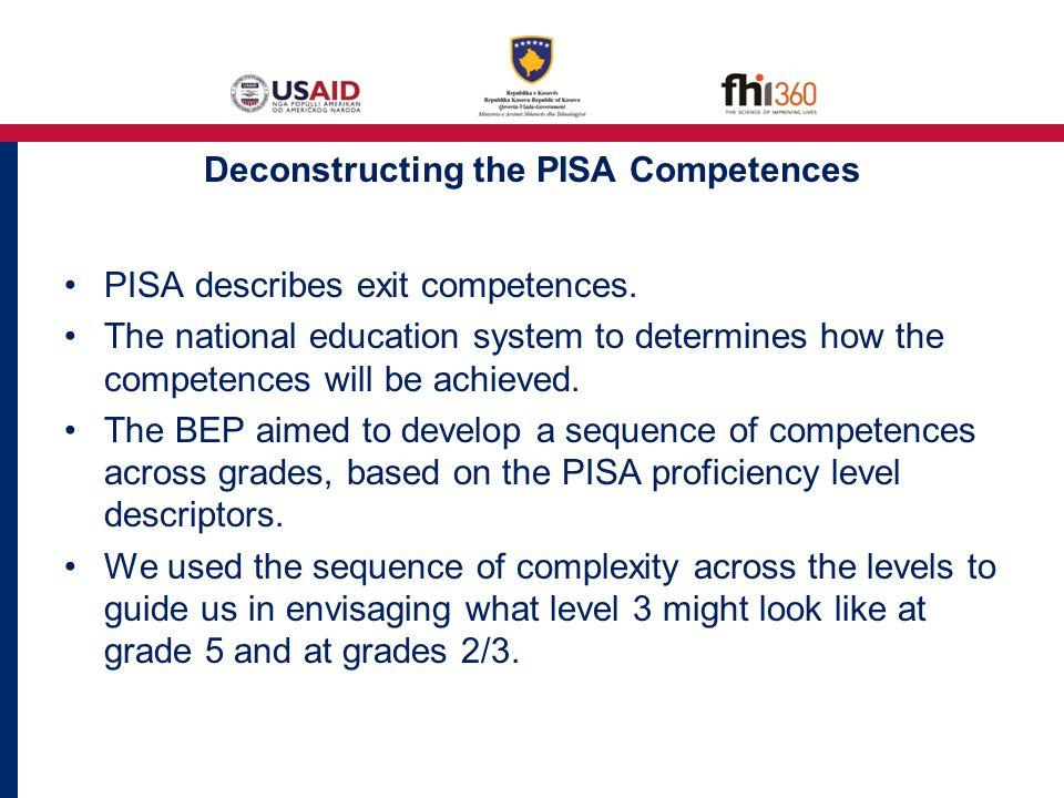 Deconstructing the PISA Competences PISA describes exit competences.