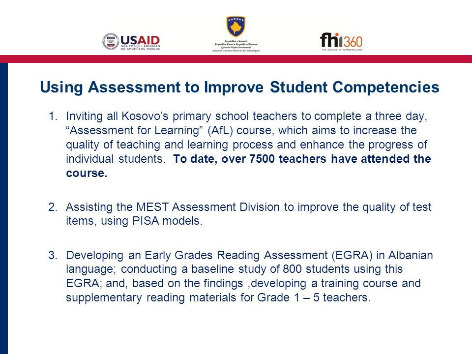 1.Inviting all Kosovo's primary school teachers to complete a three day, Assessment for Learning (AfL) course, which aims to increase the quality of teaching and learning process and enhance the progress of individual students.