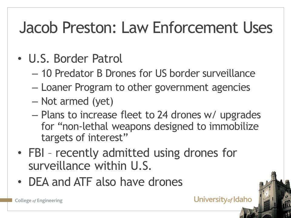 Jacob Preston: Law Enforcement Uses U.S. Border Patrol – 10 Predator B Drones for US border surveillance – Loaner Program to other government agencies
