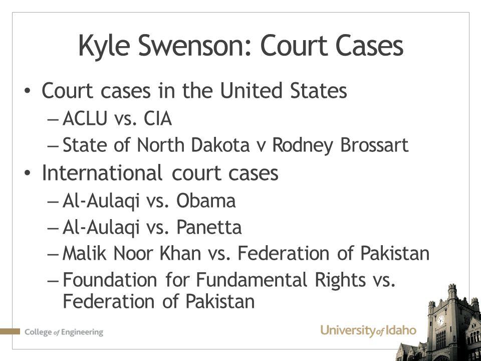 Court cases in the United States – ACLU vs. CIA – State of North Dakota v Rodney Brossart International court cases – Al-Aulaqi vs. Obama – Al-Aulaqi