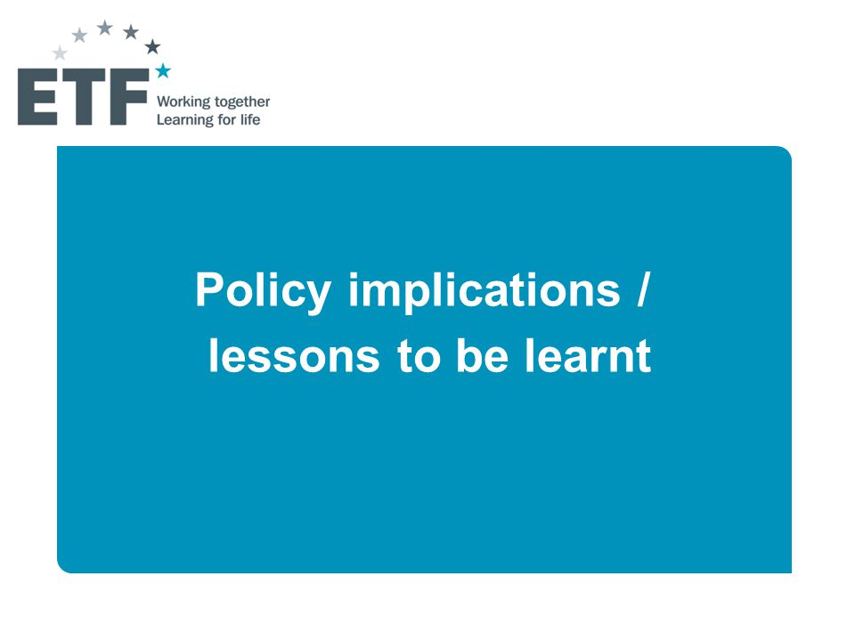 Policy implications / lessons to be learnt