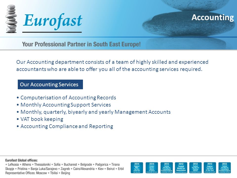 Accounting Our Accounting department consists of a team of highly skilled and experienced accountants who are able to offer you all of the accounting services required.