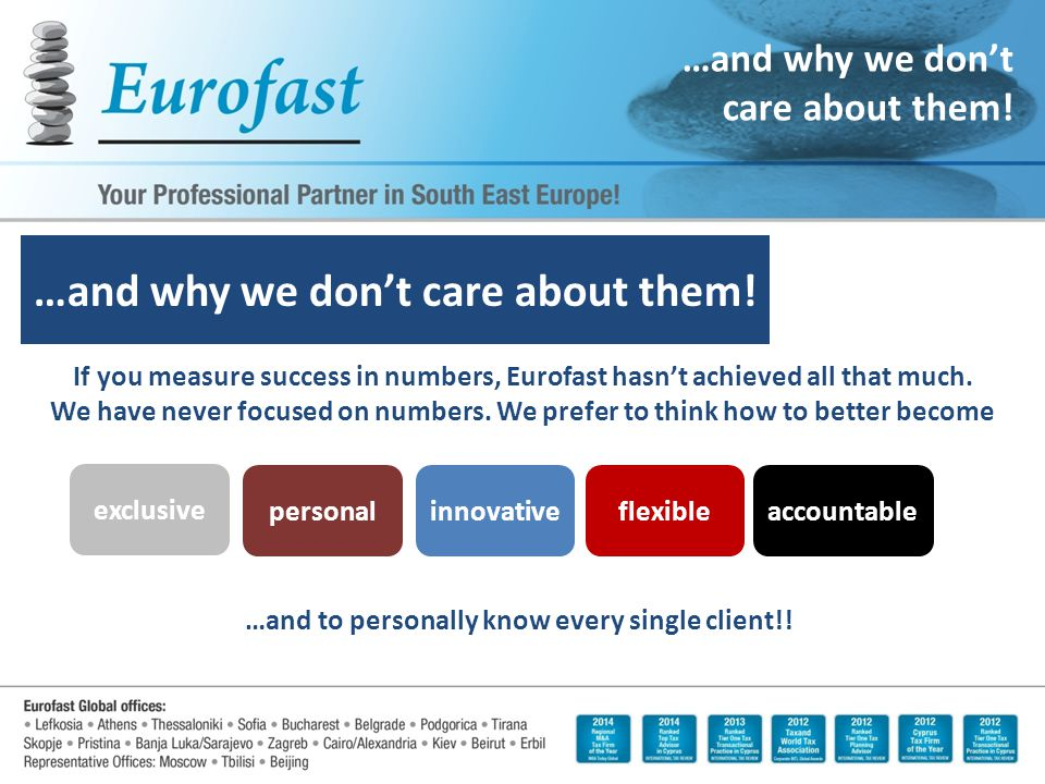 If you measure success in numbers, Eurofast hasn't achieved all that much. We have never focused on numbers. We prefer to think how to better become …
