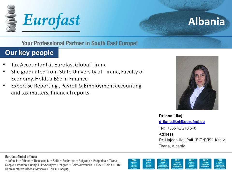 Our key people Albania  Tax Accountant at Eurofast Global Tirana  She graduated from State University of Tirana, Faculty of Economy.
