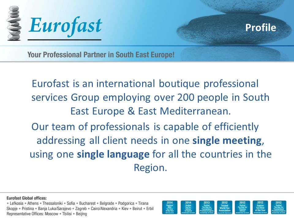 Eurofast is an international boutique professional services Group employing over 200 people in South East Europe & East Mediterranean.