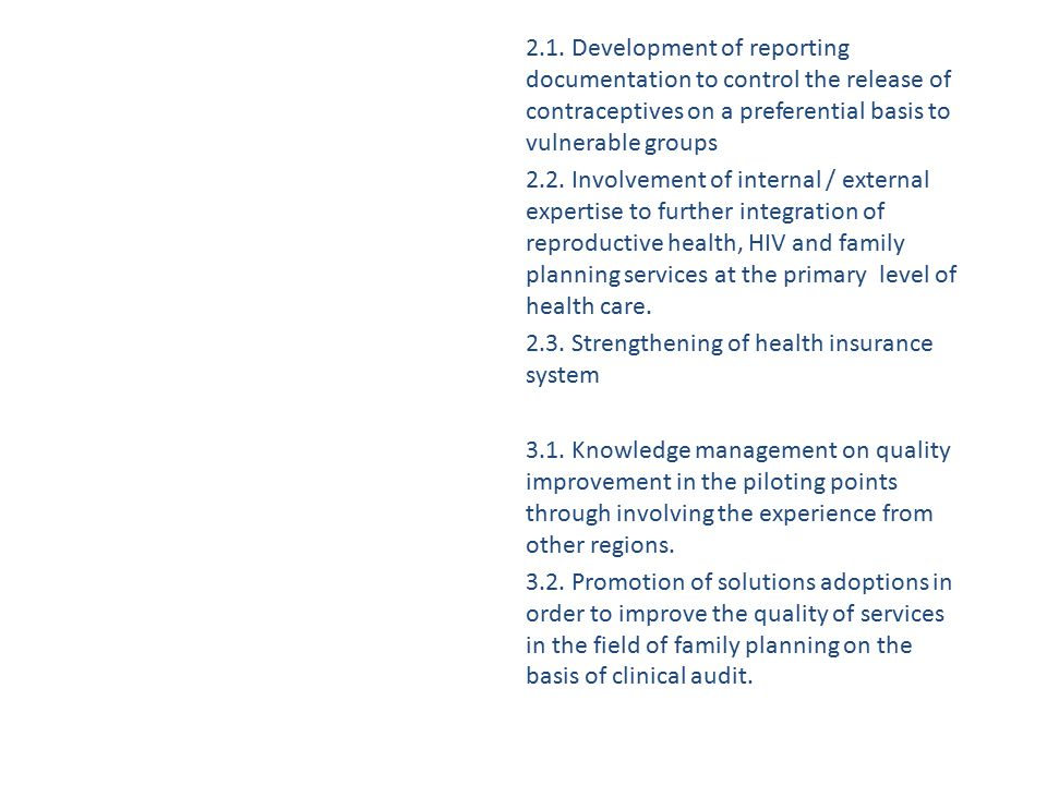 2.1. Development of reporting documentation to control the release of contraceptives on a preferential basis to vulnerable groups 2.2. Involvement of