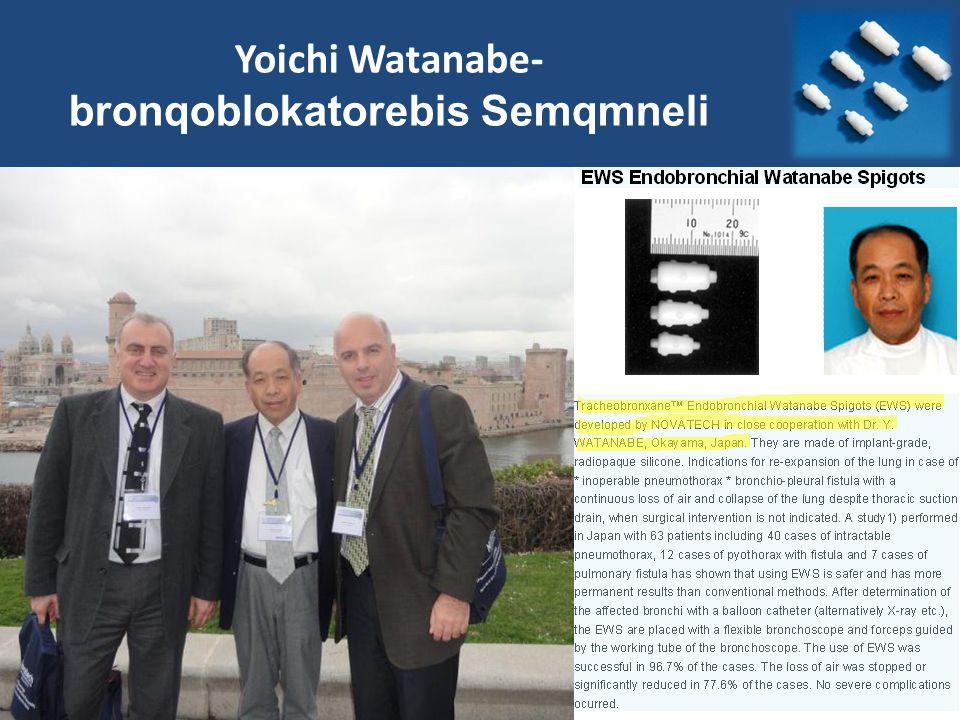Yoichi Watanabe- bronqoblokatorebis Semqmneli
